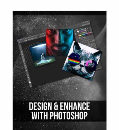 Design & Enhance With Photoshop